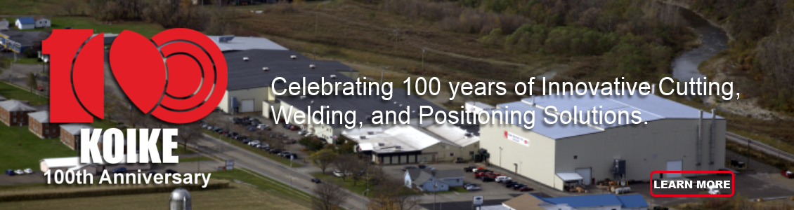 Celebrating 100 years in the Cutting, Welding & Positioning Industries