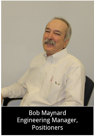 Bob Maynard - Engineering Manager, Positioners